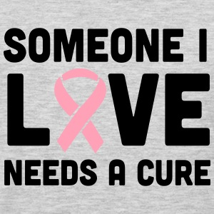 Someone I love Needs a Cure T-Shirts - Men's Premium Long Sleeve T-Shirt