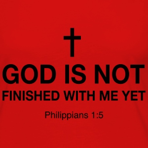 God is Not Finished with me Yet T-Shirts - Women's Premium Long Sleeve T-Shirt