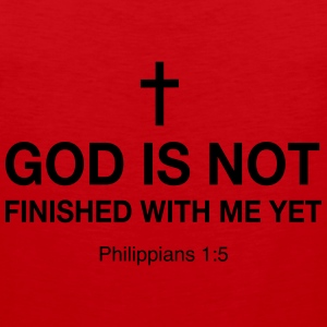God is Not Finished with me Yet T-Shirts - Men's Premium Tank