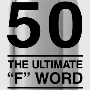 50. The Ultimate F Word T-Shirts - Water Bottle