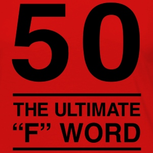 50. The Ultimate F Word T-Shirts - Women's Premium Long Sleeve T-Shirt