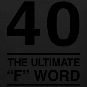 40. The Ultimate F Word T-Shirts - Men's Premium Tank