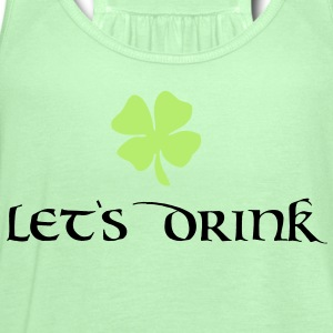 Let's Drink - St. Patricks Day Women's T-Shirts - Women's Flowy Tank Top by Bella