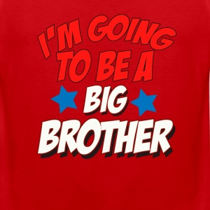 I ' m Going To Be A Big Brother T-Shirts - Men's Premium Tank