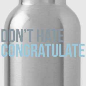 dont hate congratulate T-Shirts - Water Bottle