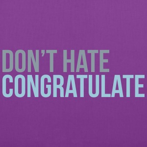 dont hate congratulate T-Shirts - Tote Bag