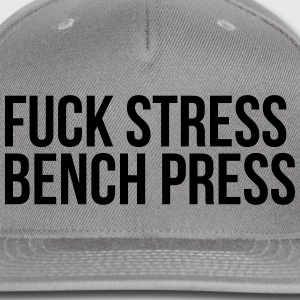 fuck stress bench press T-Shirts - Snap-back Baseball Cap