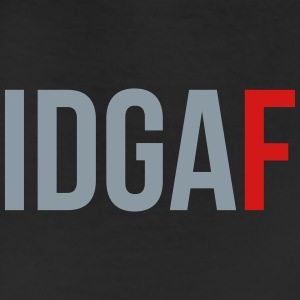 idgaf T-Shirts - Leggings