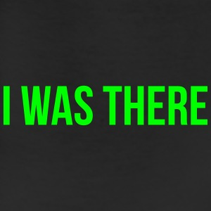 i was there T-Shirts - Leggings