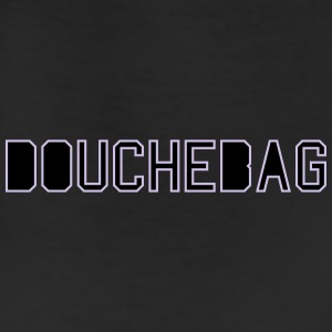 douchebag T-Shirts - Leggings