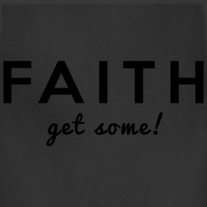 Faith. Get Some! T-Shirts - Adjustable Apron