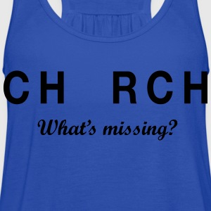 Church. What's Missing T-Shirts - Women's Flowy Tank Top by Bella