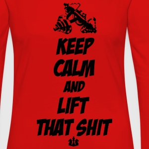Keep Calm And Lift That Shit T-Shirts - Women's Premium Long Sleeve T-Shirt