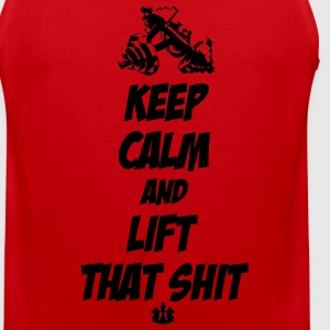 Keep Calm And Lift That Shit T-Shirts - Men's Premium Tank