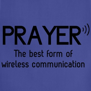 Prayer. Best form of wireless communication Women's T-Shirts - Adjustable Apron