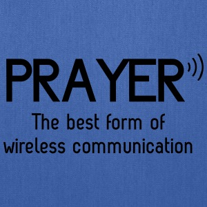 Prayer. Best form of wireless communication Women's T-Shirts - Tote Bag