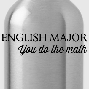 English Major. You do the math T-Shirts - Water Bottle
