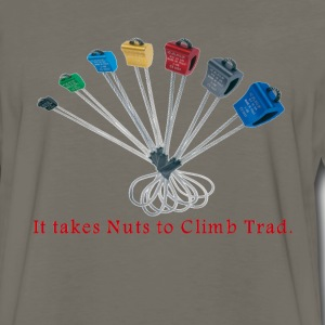 It takes Nut to Climb Trad. T-Shirts - Men's Premium Long Sleeve T-Shirt