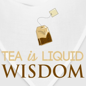 Tea is Liquid Wisdom T-Shirts - Bandana
