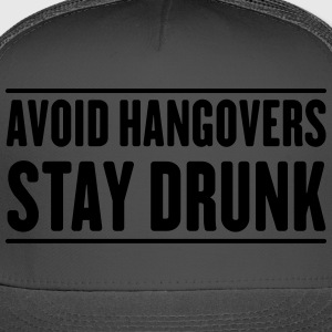 Avoid Hangovers Stay Drunk T-Shirts - Trucker Cap