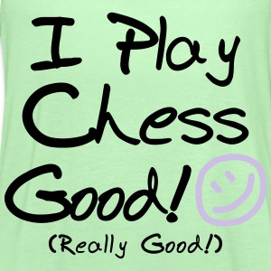 I Play Chess Good! (Kids') - Women's Flowy Tank Top by Bella