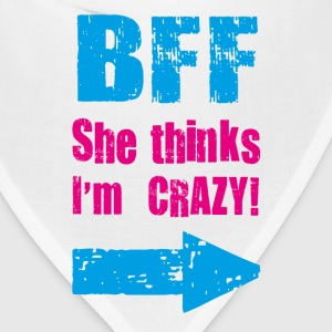 she thinks i am crazy T-Shirts - Bandana