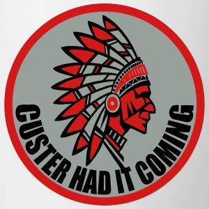 CUSTER HAD IT COMING T-Shirts - Coffee/Tea Mug