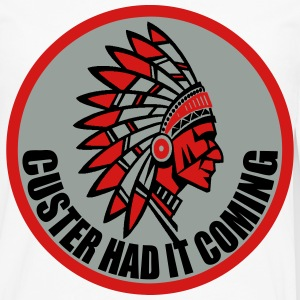 CUSTER HAD IT COMING T-Shirts - Men's Premium Long Sleeve T-Shirt