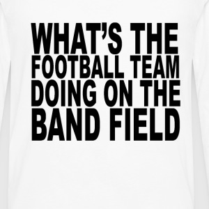 football_team_on_band_field_shirt - Men's Premium Long Sleeve T-Shirt
