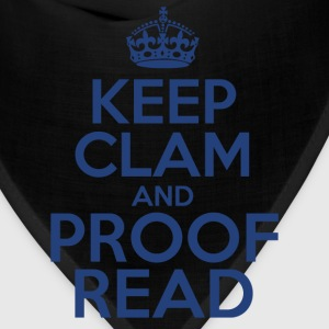 Keep Clam and Proof Read - Bandana