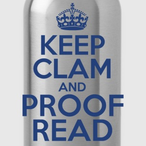 Keep Clam and Proof Read - Water Bottle