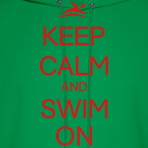 KEEP CALM AND SWIM ON T-Shirts - Men's Hoodie