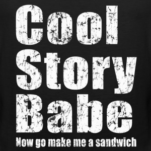 Cool story babe, now go make me a sandwich - Men's Premium Tank