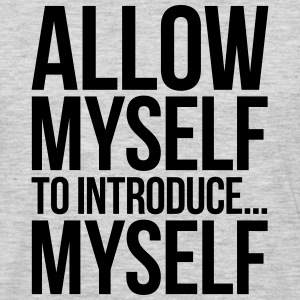 ALLOW MYSELF TO INTRODUCE... MYSELF T-Shirts - Men's Premium Long Sleeve T-Shirt