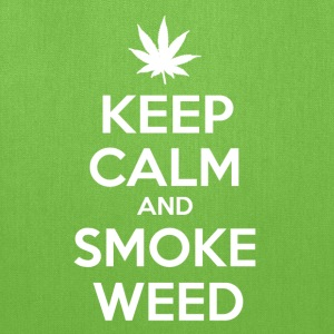 Keep Calm and Smoke Weed - Tote Bag