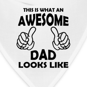 Awesome Dad Looks Like T-Shirts - Bandana