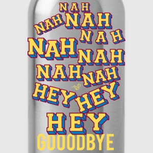 NAH HEY BYE by Tai's Tees - Water Bottle