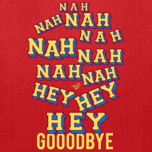 NAH HEY BYE by Tai's Tees - Tote Bag