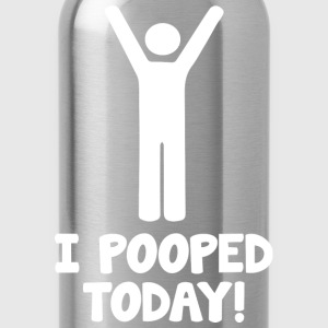 I Pooped Today! - Water Bottle