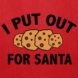I Put Out For Santa - Tote Bag