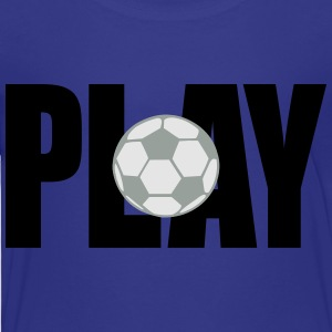 Play Soccer (Kids') - Toddler Premium T-Shirt