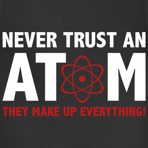 Never Trust An Atom - Adjustable Apron