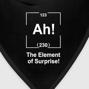 Ah! The element of surprise T-Shirts - Bandana