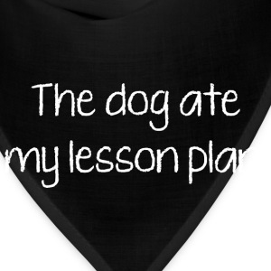 The Dog Ate My Lesson Plan - Bandana