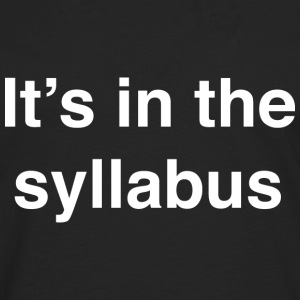 It's In The Syllabus - Men's Premium Long Sleeve T-Shirt