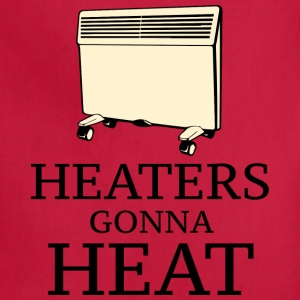 Heaters Gonna Heat - Adjustable Apron