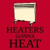 Heaters Gonna Heat - Men's Premium T-Shirt