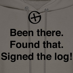 Been there. Signed the log T-Shirts - Men's Hoodie