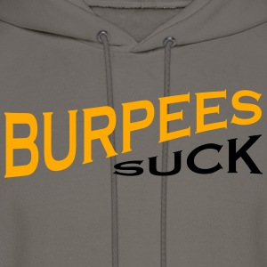 Burpees Suck - Funny Fitness - Men's Hoodie