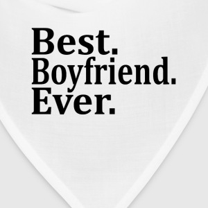 Best Boyfriend Ever. T-Shirts - Bandana